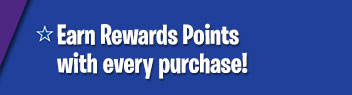 Earn Reward Points with every purchase!